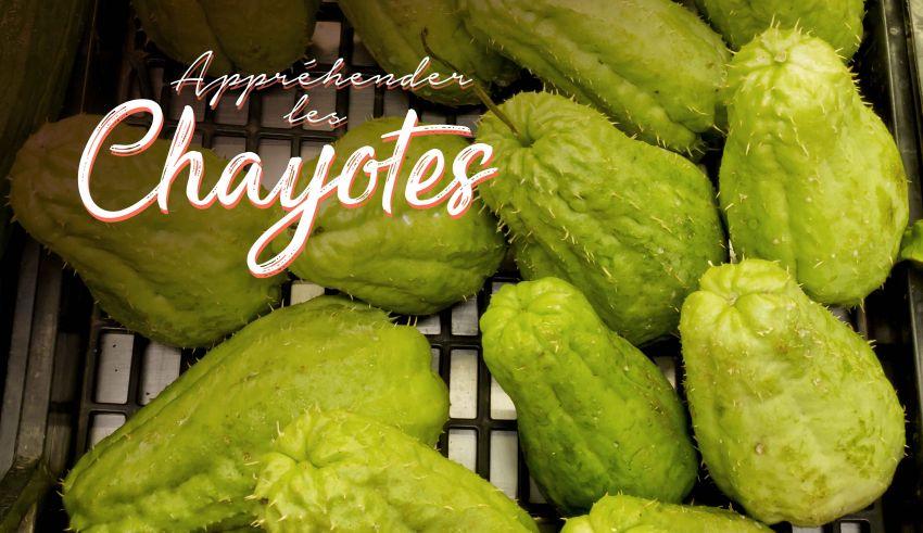 Chayotes